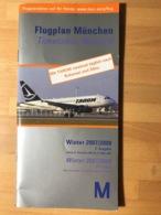 Flugplan München  Timetable Munich Winter 2007/2008  2. Ausgabe Gültig 01. Dezember 2007 - 29. März 2008 Winter 2007/20 - Horaires