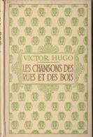 Editions Nelson - Victor Hugo - Les Chansons Des Rues Et Desbois - Libros, Revistas, Cómics