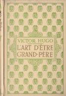 Editions Nelson - Victor Hugo - L'art D'être Grand-père - Libros, Revistas, Cómics