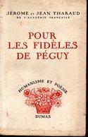 Pour Les Fidèles De Péguy - Humanisme Et Poésie Dumas 1949 - Auteurs Classiques
