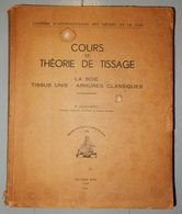 RARE ET ANCIEN DOCUMENT 1946 COURS DE THÉORIE DE TISSAGE LA SOIE TISSUS UNIS ARMURES CLASSIQUES ECOLE DE LYON GUICHERD - Basteln