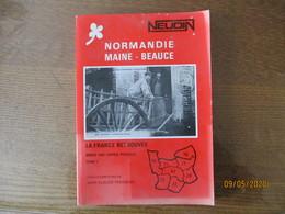 NEUDIN NORMANDIE MAINE-BEAUCE LA FRANCE RETROUVEE GRACE AUX CARTES POSTALES - Normandie