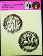 SUCCESSION DE BOURGOGNE (1002-1016) - FICHE HISTOIRE Illustrée (Sceau Du Comte Otton De Bourgogne)- Série Vie Politique - 987-1789 Royal