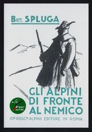 """2018 ITALIA """"GLI ALPINI DI FRONTE AL NEMICO BATT. SPLUGA  / CENTENARIO GRANDE GUERRA"""" ANNULLO 04.11.2018 (VIAREGGIO) - Italie"""