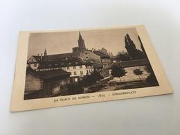 AF - 6 - Le Strasbourg Disparu - La Place De Zurich 1879 - Strasbourg