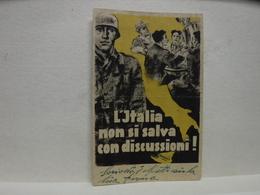 REPUBBLICA SOCIALE ITALIANA  -- R..S.I.---  L'  ITALIA NON SI SALVA  CON DISCUSSIONI - Guerra 1939-45