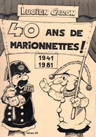 (L329) Brochure De 30 Pages + Pages Photos 40 Ans De Marionnettes Lucien Caron D'Amiens - Sonstige