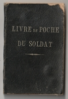 Petit Livre De Poche Du Soldat Français - Conforme à La Loi Des Deux Ans -  Par Le Chanoine GIRARD - 1905 - Français