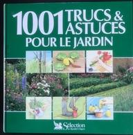 (221) 1001 Trucs & Astuces Pour Le Jardin - Sélection - 1995 - 415p. - Encyclopaedia
