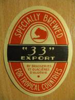 """P012 - étiquette Ancienne De Bière """"33"""" Export - Par Les Brasseries Et Glacières D'Algérie Pour Pays Tropicaux - Collections"""