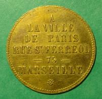 13 - Marseille - Jeton Publicitaire Rue St Ferréol - A La Ville De Paris - Notgeld