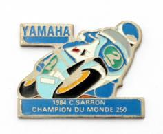 Pin's YAMAHA -1984 C.SARRON - Champion Du Monde 250 - J407 - Motorfietsen