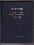 933/30 -- LIVRE SURINAME A Postal History, 1700-1956 Par Dr J. Riddell , 310 Pages , 1970 - ETAT NEUF - Hardbound - Philately And Postal History