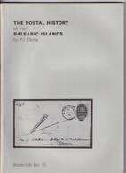 937/30 -- LIVRE Postal History Of The BALEARIC Islands , Par PJ Elkins , 80 Pages , 1984 - ETAT TB - Philately And Postal History