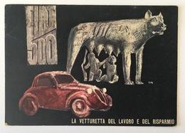 V 80720 - Fiat 500 La Vettura Del Lavoro E Del Risparmio - Advertising