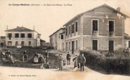 D33  LE CARPE- MADIRAC  Le Centre Du Bourg- La Place  ...... - France