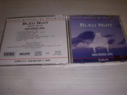 CD MUSIQUE DETENTE - BLEU NUIT De John Frédéric LIPPIS - 1992 - Musica & Strumenti