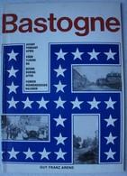Livre BASTOGNE 1944 Bataille Des Ardennes Vue De La Ville Avant Pendant Et Après Les Combats Luxembourg Ardenne - Guerre 1939-45