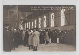 König Von Sachsen Und Graf Z. Bei Einweihung Der Leipziger Halle - Airships