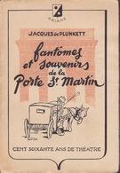 Fantômes Et Souvenirs De La Porte St Martin - Jacques De Plunkett - Éditions Ariane 1946 - Autres