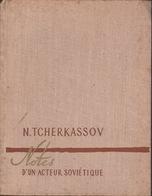 Notes D'un Acteur Soviétique - N. Tcherkassov - Éditions En Langues Étrangères Moscou - Autres