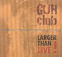 GUN CLUB - Larger Than Live ! - CD - Rock