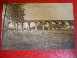 Ecaussines Carrières - Le Pont Du Chemin De Fer ( Les 9 Arcades ) - Ecaussinnes