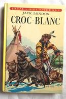 CROC BLANC Jack London  Illustrations Henri Dimpre - Idéal Bibliothèque 1976 - Bücher, Zeitschriften, Comics