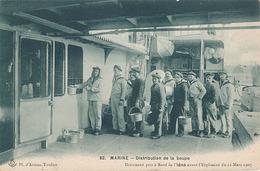 MARINE - N° 82 - DISTRIBUTION DE LA SOUPE - DOCUMENT PRIS A BORD DE L'IENA AVANT L'EXPLOSION DU 12 MARS 1907 - Warships