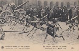 CPA(militaria 1914-1918)  Trophees De Guerre Pris Aux Allemands Sep1915 Mitrailleuses  (b.bur Theme) - Guerre 1914-18