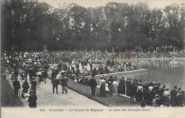 78. VERSAILLES. LE BASSIN DE NEPTUNE. LE JOUR DES GRANDES EAUX. 1915. - Versailles (Château)