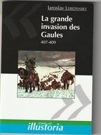 La Grande Invasion Des Gaules - Histoire