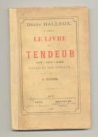 Le Livre Du Tendeur - Filets, Lacets, Gluaux, Maladie Des Oiseaux  Désiré Halleux  HUY 1889 - Ornithologie,tenderie.(SL) - Animaux
