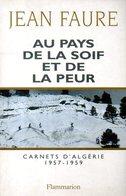 Guerre D'Algérie : Au Pays De La Soif Et De La Peur Par Jean Faure (ISBN 2082100510 EAN 9782082100519) - Books