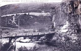 63 - Puy De Dome - Pont Rustique Sur Le Chavanon - Other Municipalities
