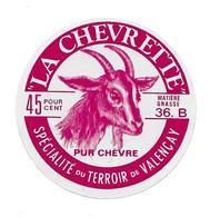 ETIQUETTE De FROMAGE..SPECIALITE PUR CHEVRE Du TERROIR De VALENCAY ( 36-B)..La Chevrette - Cheese