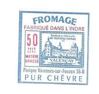 ETIQUETTE De FROMAGE..FROMAGE PUR CHEVRE VALENCAY..PARIGNY VARENNES Sur FOUZON ( Indre 36-B) - Cheese