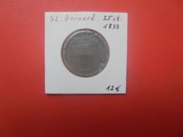 PRISON DE SAINT-BERNARD 25 CENTIMES 1833 (A.12) - Monétaires / De Nécessité