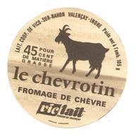 ETIQUETTE De FROMAGE..FROMAGE De CHEVRE..Le Chevrotin..Laiterie Coop. De VICQ Sur NAHON (36) VALENCAY - Cheese