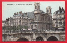 BESANCON - La Madeleine Et Le Pont Battant - Colorisée - Besancon