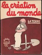 Jean Effel - La Création Du Monde - Éditions Gallimard - ( 1952 ) . - Humour
