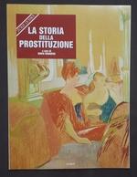 Rivista Storia Dossier - G. Ruggiero - La Storia Della Prostituzione № 25, 1989 - Livres, BD, Revues