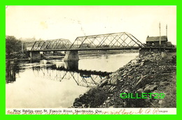 SHERBROOKE, QUÉBEC - NEW BRIDGE OVER ST FRANCIS RIVER - ANIMATED  - TRAVEL IN 1906 - VALENTINE'S SERIES - - Sherbrooke