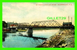 SHERBROOKE, QUÉBEC - NEW BRIDGE OVER ST FRANCIS RIVER - ANIMATED  - MONTREAL IMPORT CO - - Sherbrooke