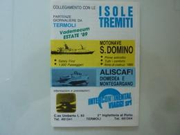 """Pieghevole Pubblicitario Illustrato Con Orario """"MOTONAVE S. DOMINO - ISOLE TREMITI"""" 1989 - Europa"""