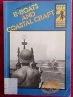 E-BOATS AND COASTAL CRAFT By Paul Beaver - Livre En Anglais - WW2 - War 1939-45