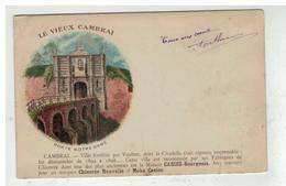 59 CAMBRAI LE VIEUX CAMBRAI PORTE NOTRE DAME CARTE PUBLICITAIRE CHICOREE CASIER BOURGEOIS MOKA - Cambrai