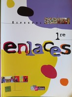 Livre - Espagnol - ENLACES - 1ère - Bordas - 2007 - School