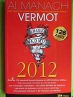 Almanach VERMOT - Année 2012 - 126 Ans - Humour