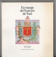 """Livre EN MARGE DE L'HISTOIRE DE TOUL""""M.Hachet""""Cathédrale""""Celtes""""Révolution Et Empire Etc..""""54200 Meurthe Et Moselle""""1975 - Books, Magazines, Comics"""